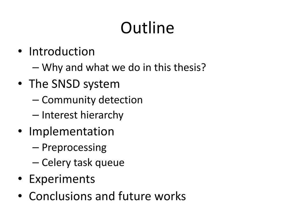 Outline • Introduction – Why and what we do in ...
