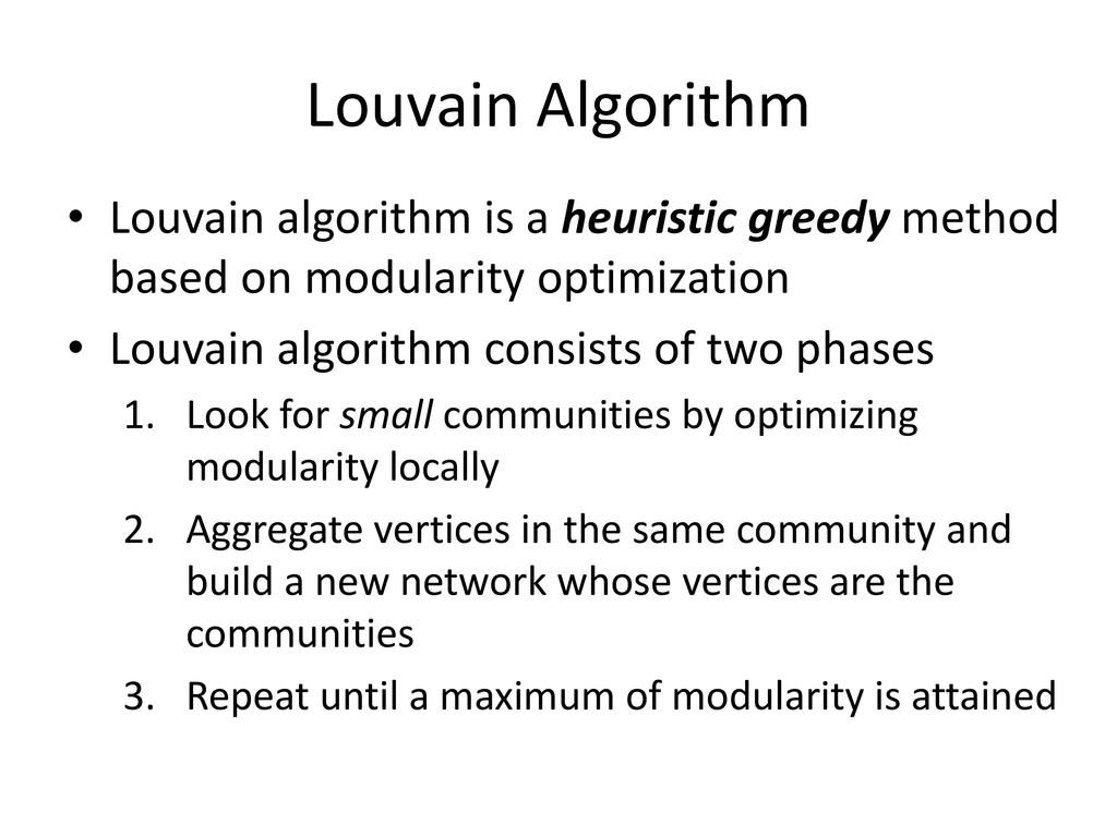 Louvain Algorithm • Louvain algorithm is a heur...