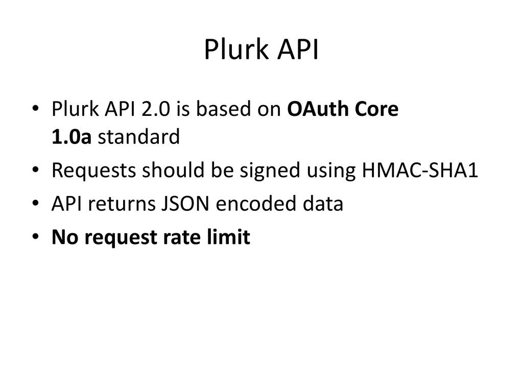 Plurk API • Plurk API 2.0 is based on OAuth Cor...