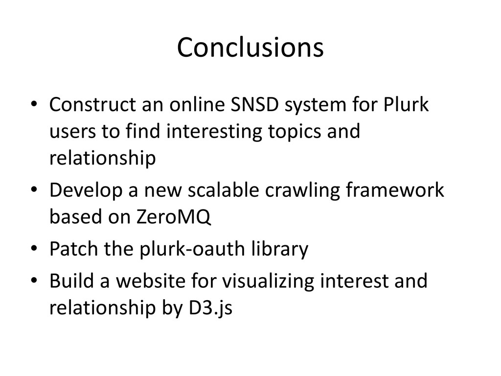 Conclusions • Construct an online SNSD system f...