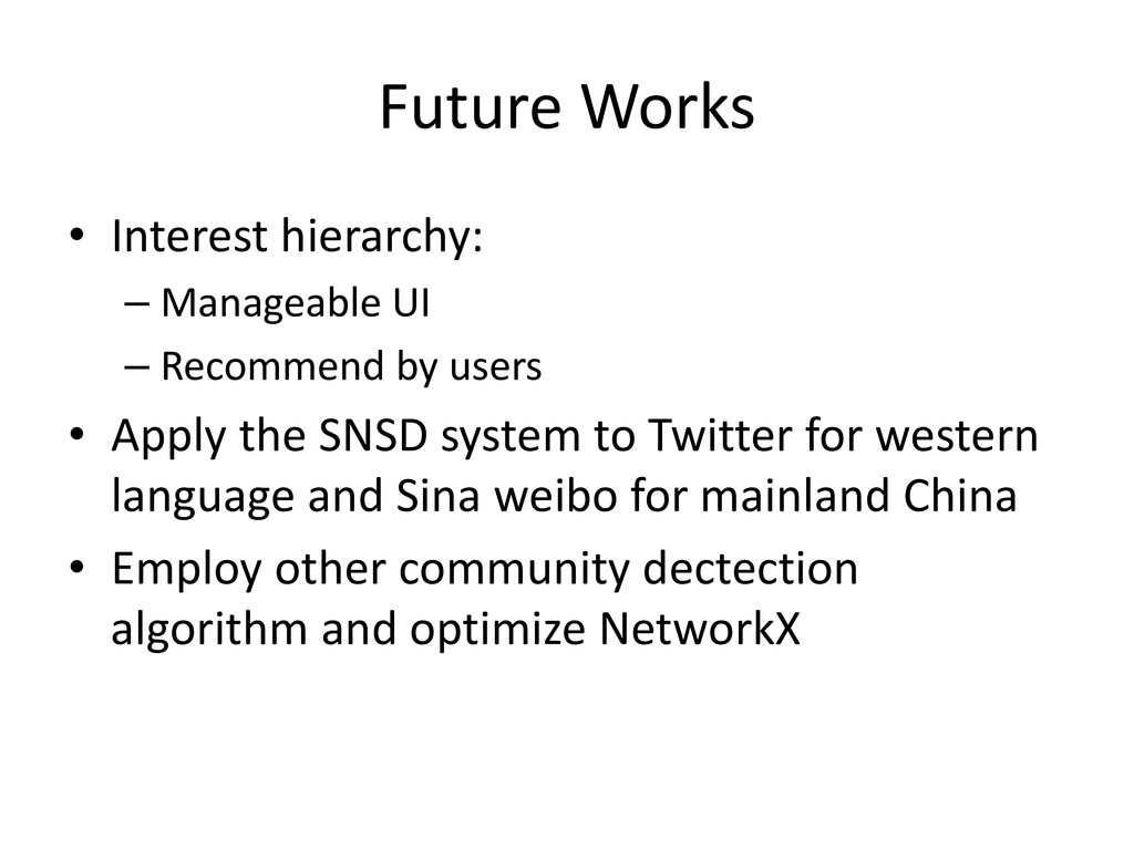 Future Works • Interest hierarchy: – Manageable...