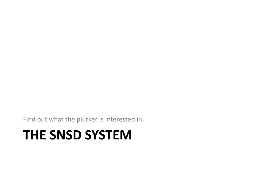 THE SNSD SYSTEM Find out what the plurker is in...