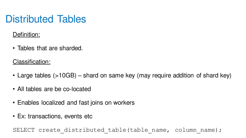 Distributed Tables Definition: • Tables that ar...