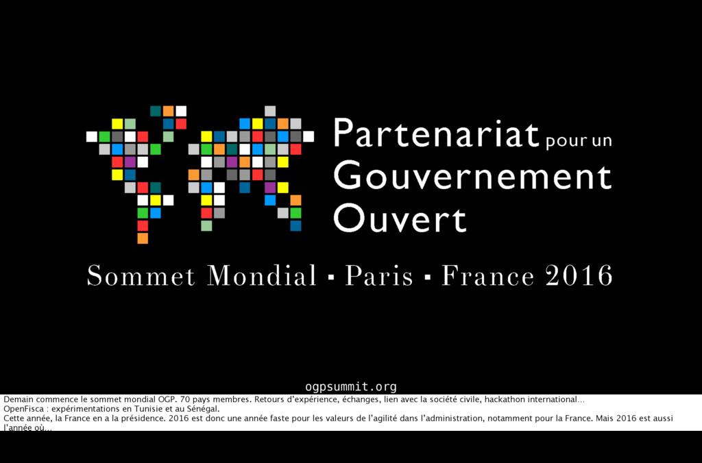 ogpsummit.org Demain commence le sommet mondial...