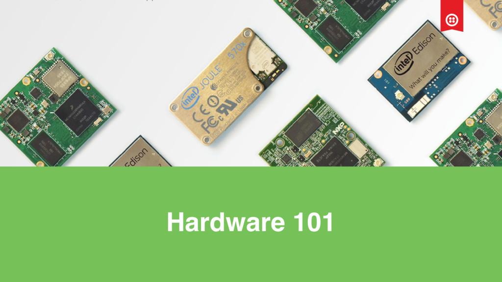 Hardware 101
