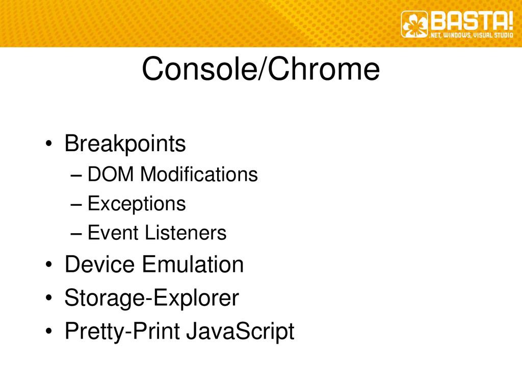 Console/Chrome • Breakpoints – DOM Modification...