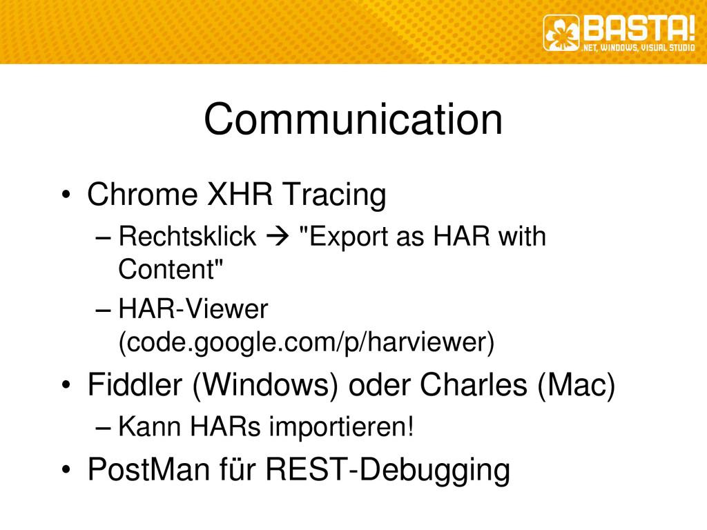 Communication • Chrome XHR Tracing – Rechtsklic...
