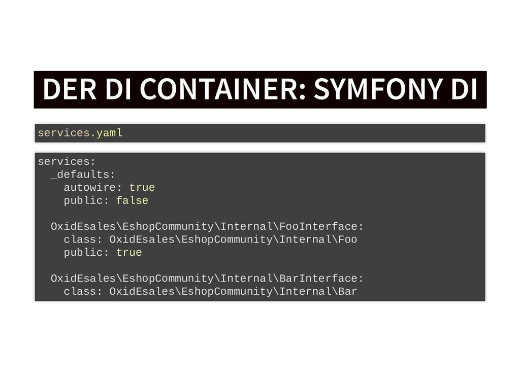 DER DI CONTAINER: SYMFONY DI DER DI CONTAINER: ...