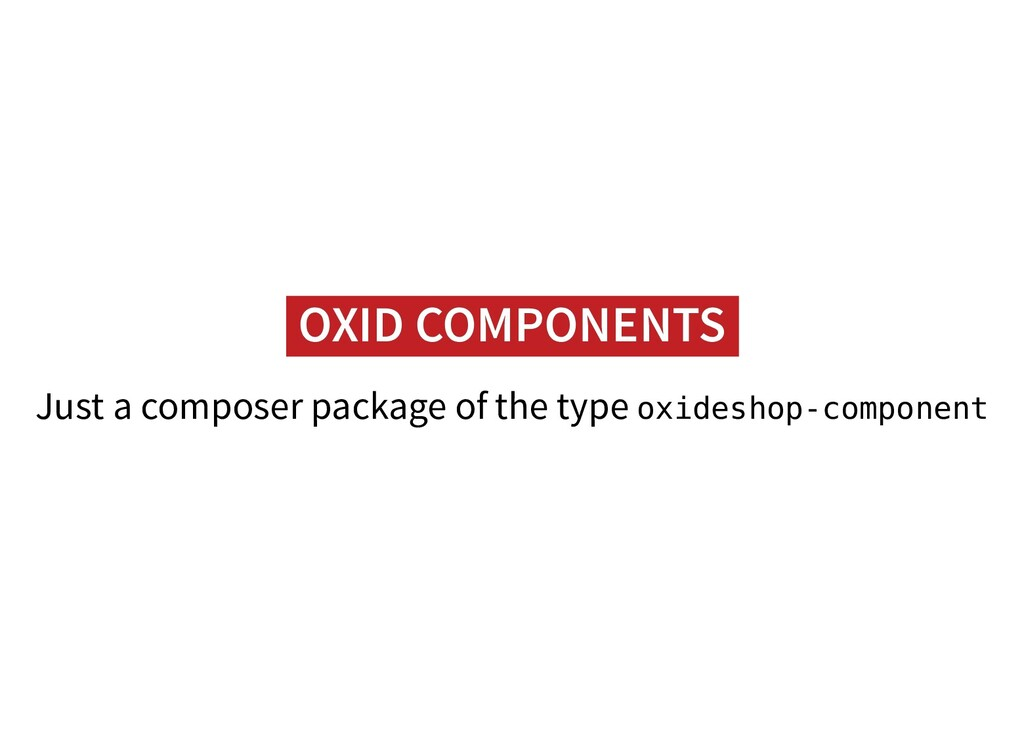 OXID COMPONENTS OXID COMPONENTS Just a composer...