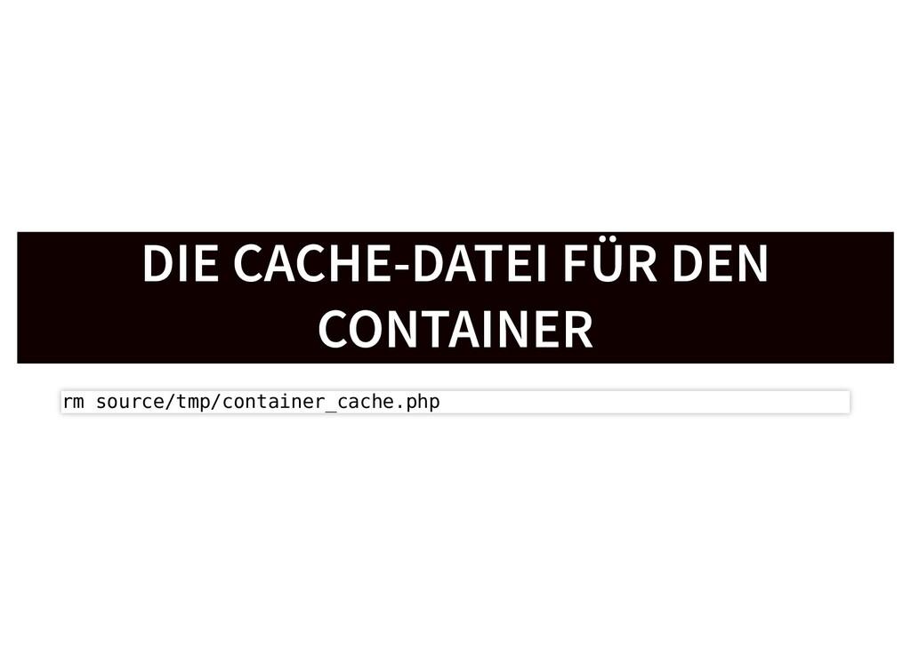 DIE CACHE-DATEI FÜR DEN DIE CACHE-DATEI FÜR DEN...