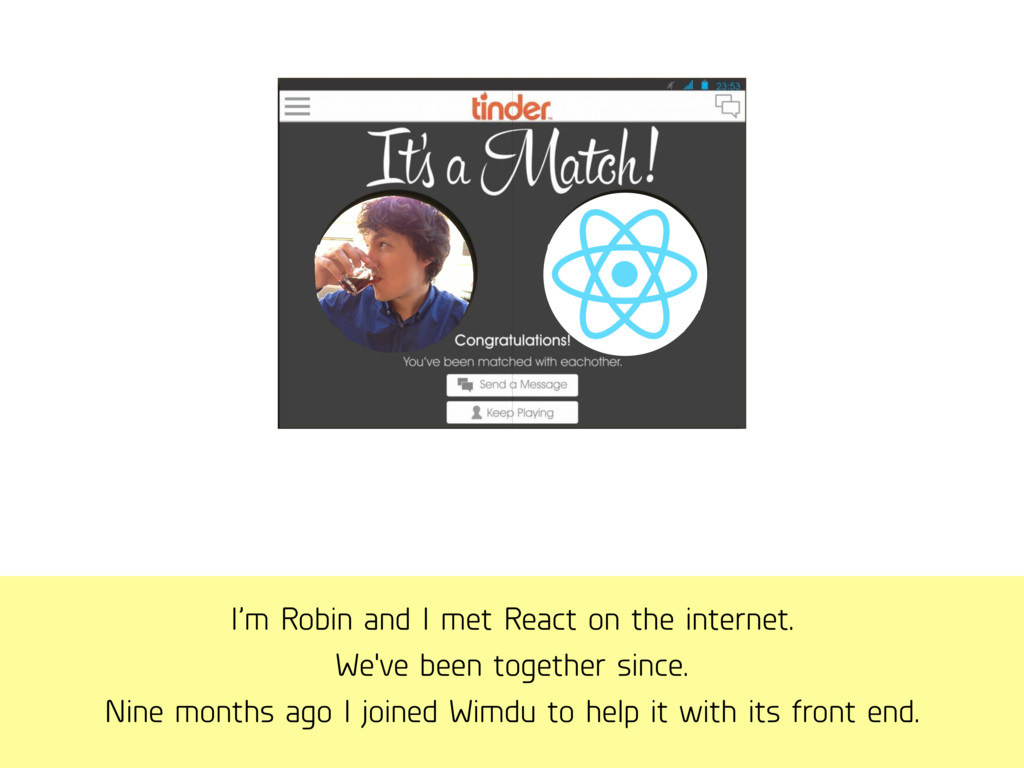 I'm Robin and I met React on the internet. We'v...
