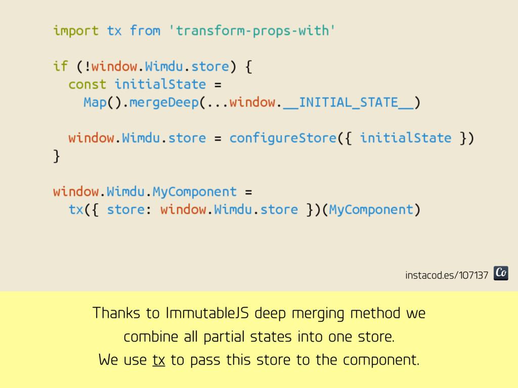 Thanks to ImmutableJS deep merging method we co...