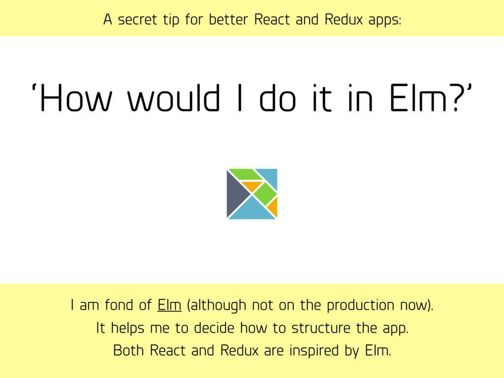 I am fond of Elm (although not on the productio...