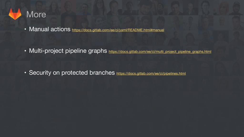 More • Manual actions https://docs.gitlab.com/e...