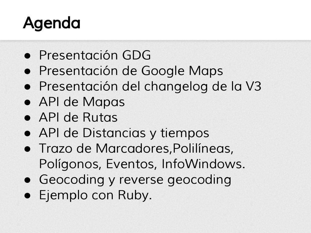 Agenda ● Presentación GDG ● Presentación de Goo...
