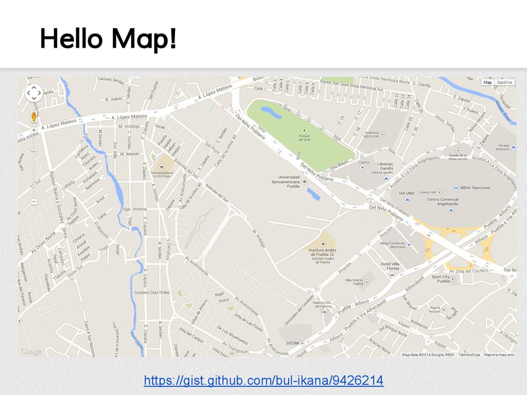Hello Map! https://gist.github.com/bul-ikana/94...