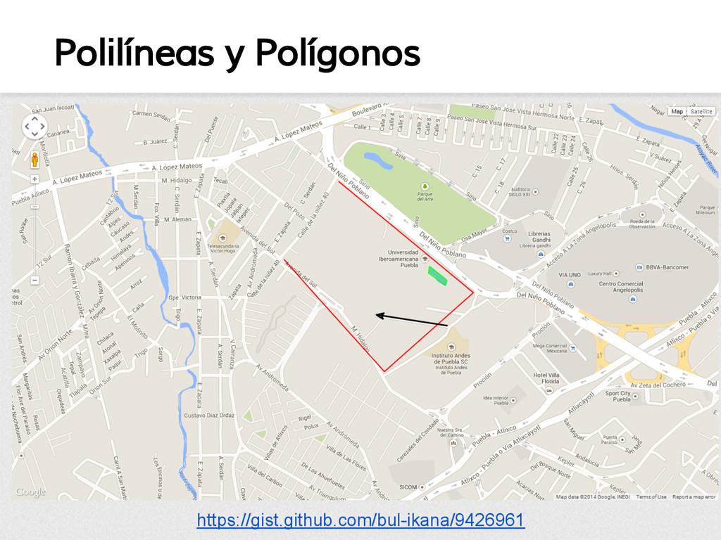Polilíneas y Polígonos https://gist.github.com/...