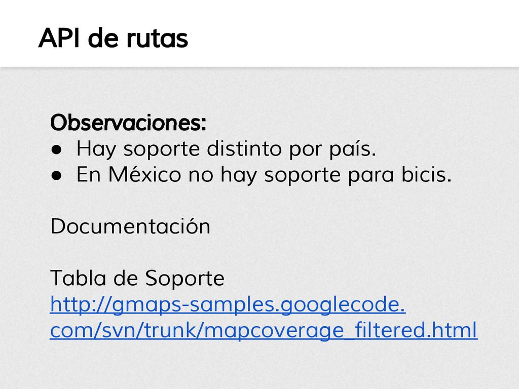 API de rutas Observaciones: ● Hay soporte disti...