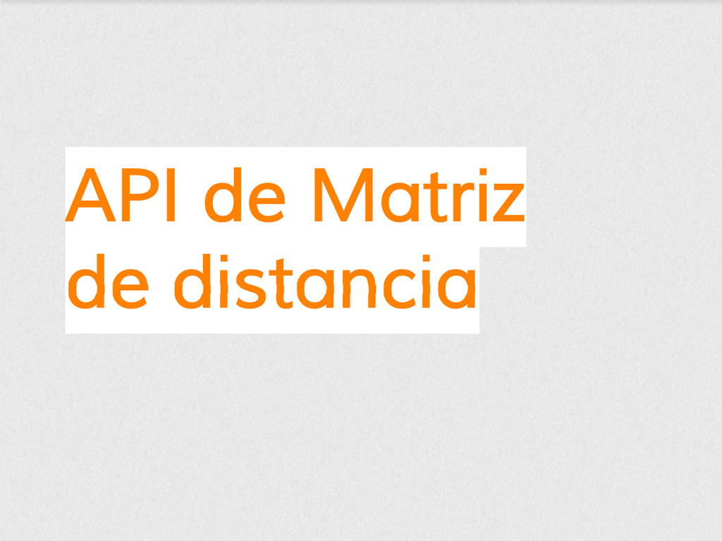 API de Matriz de distancia