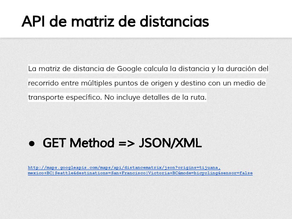 API de matriz de distancias La matriz de distan...