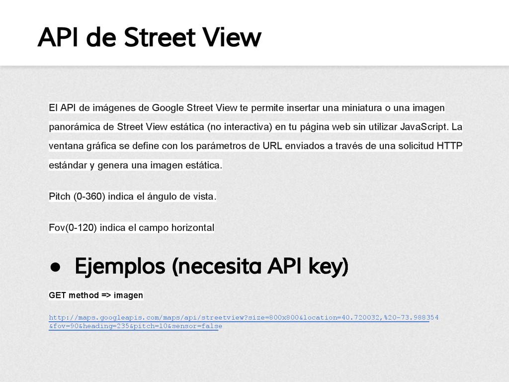 API de Street View El API de imágenes de Google...