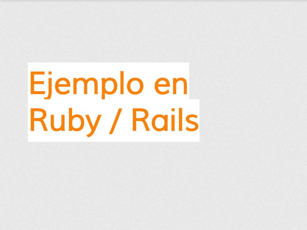 Ejemplo en Ruby / Rails