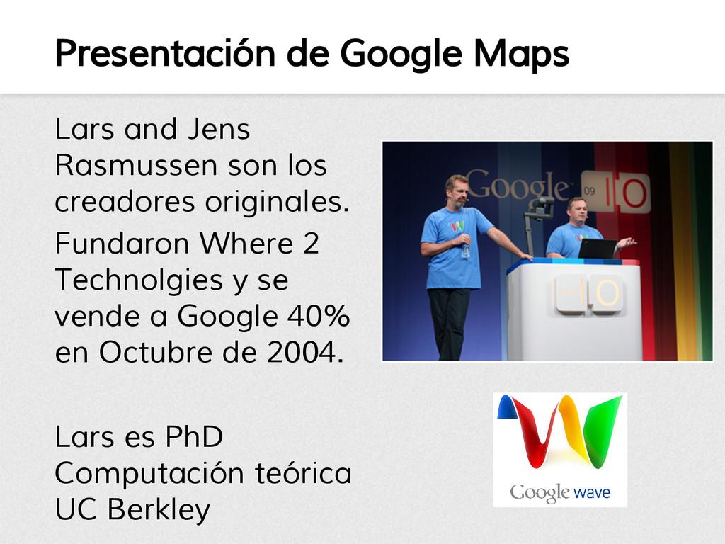 Presentación de Google Maps Lars and Jens Rasmu...