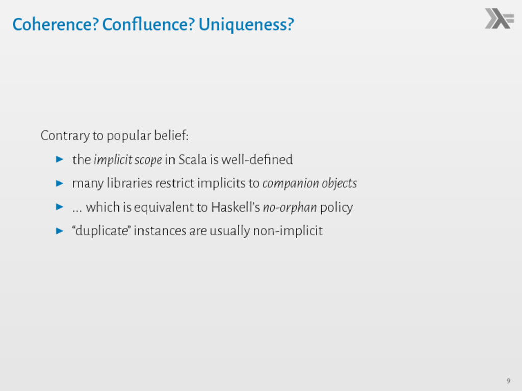 Coherence? Confluence? Uniqueness? Contrary to ...
