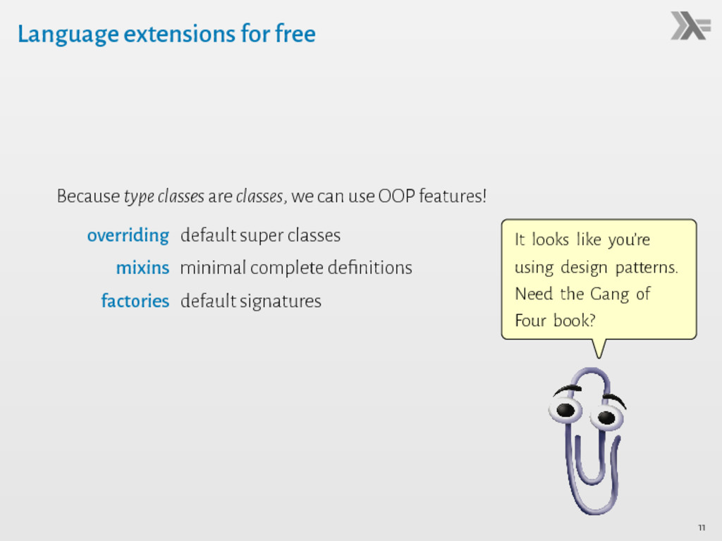Language extensions for free Because typeclasse...