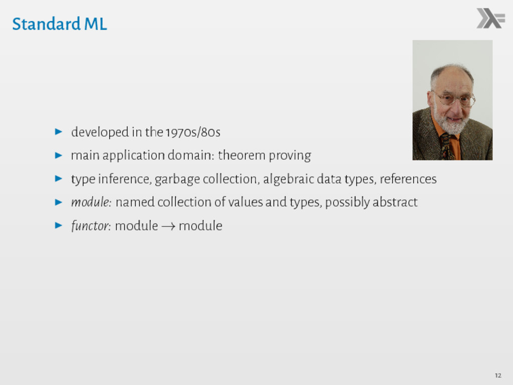 Standard ML ▶ developed in the 1970s/80s ▶ main...