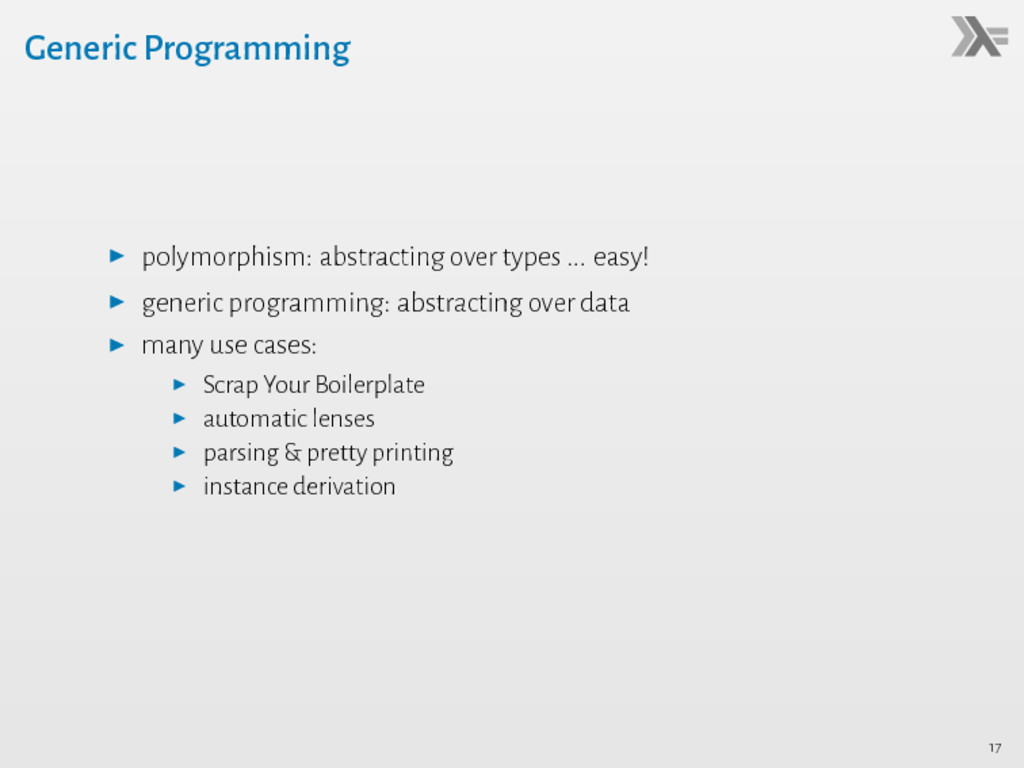 Generic Programming ▶ polymorphism: abstracting...