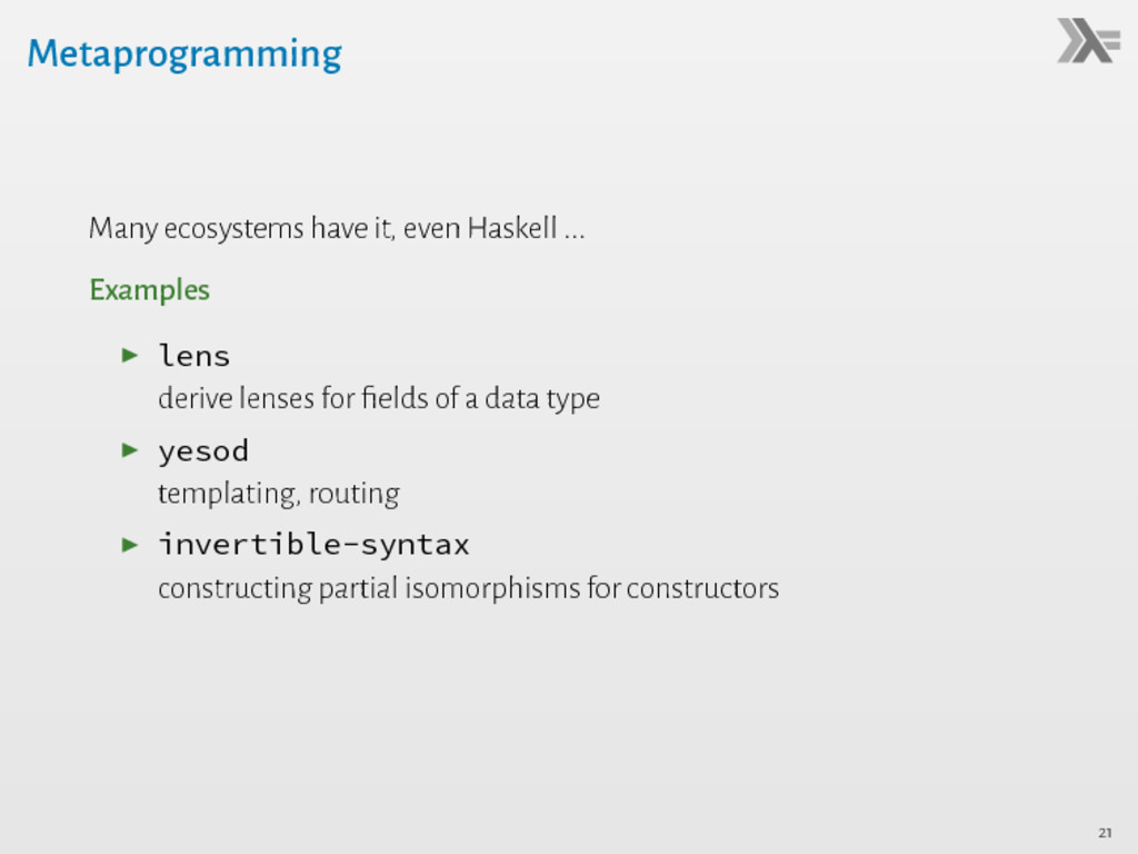Metaprogramming Many ecosystems have it, even H...