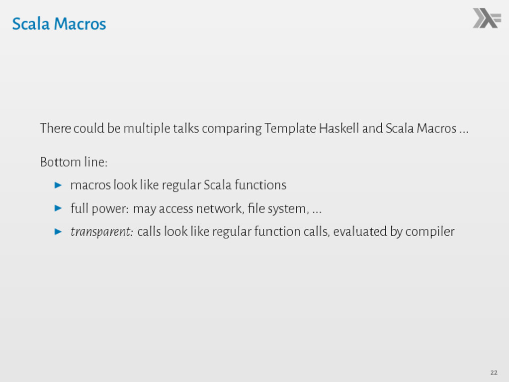 Scala Macros There could be multiple talks comp...