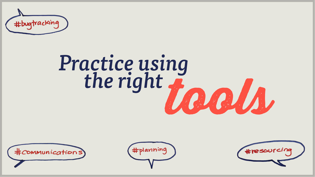 tools Practice using the right