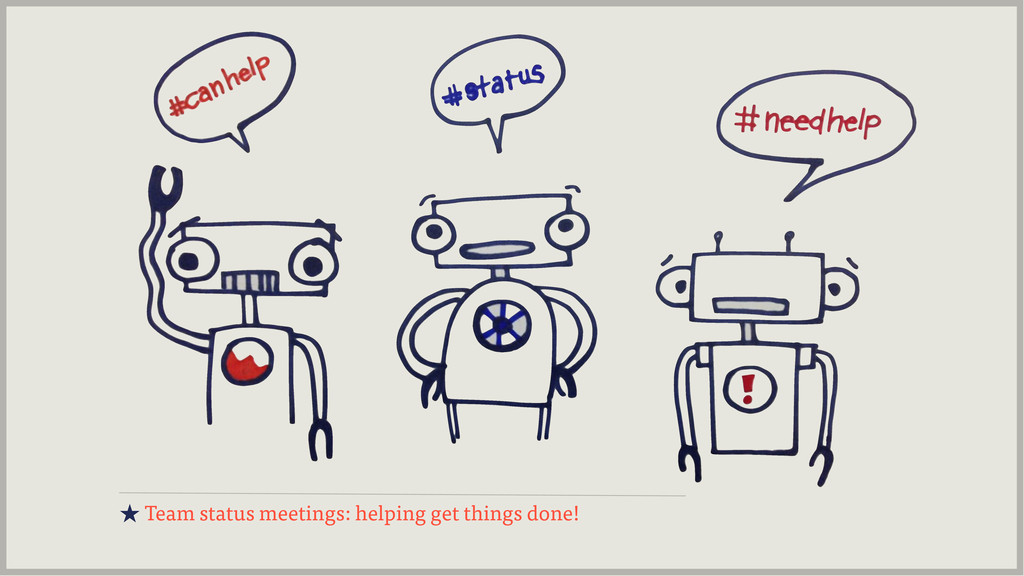 ★ Team status meetings: helping get things done!