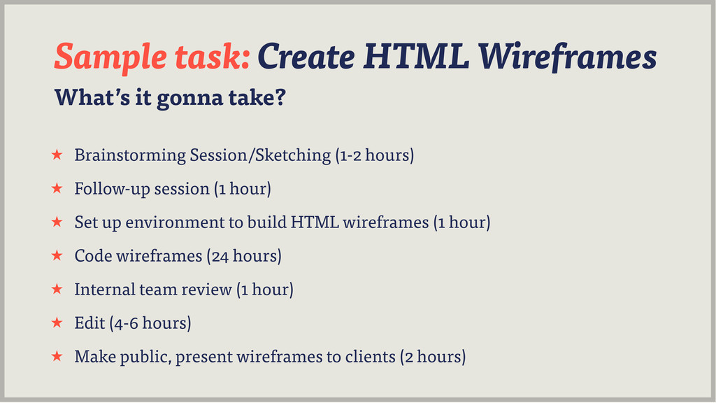 What's it gonna take? Sample task: Create HTML ...