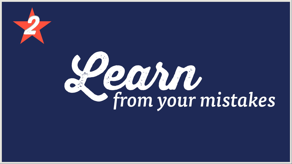 2 2 Learn from your mistakes