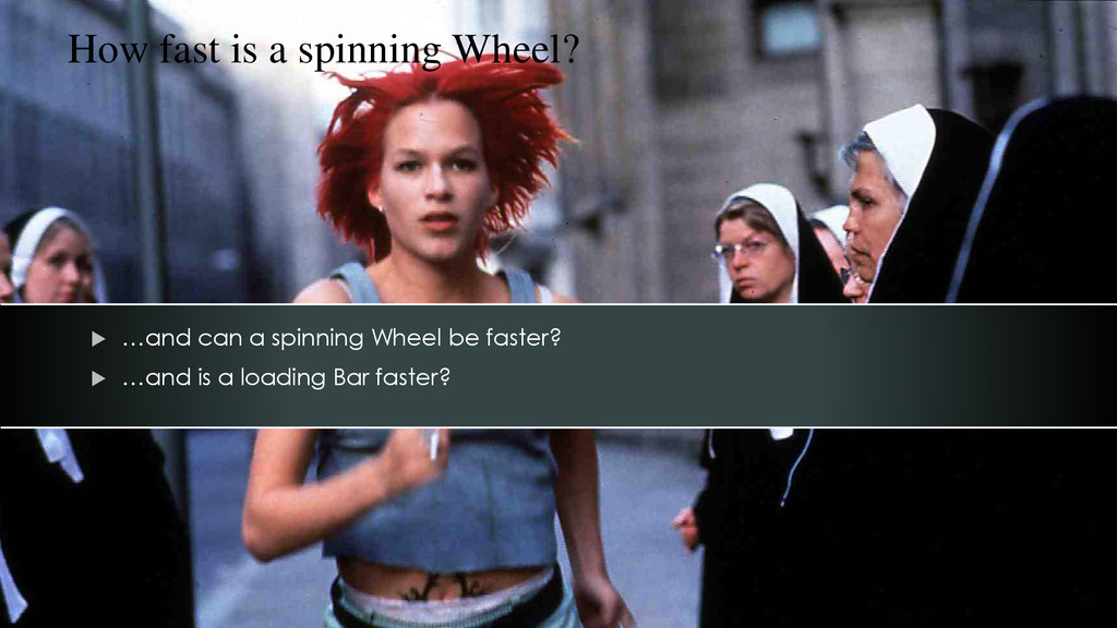  …and can a spinning Wheel be faster?  …and i...