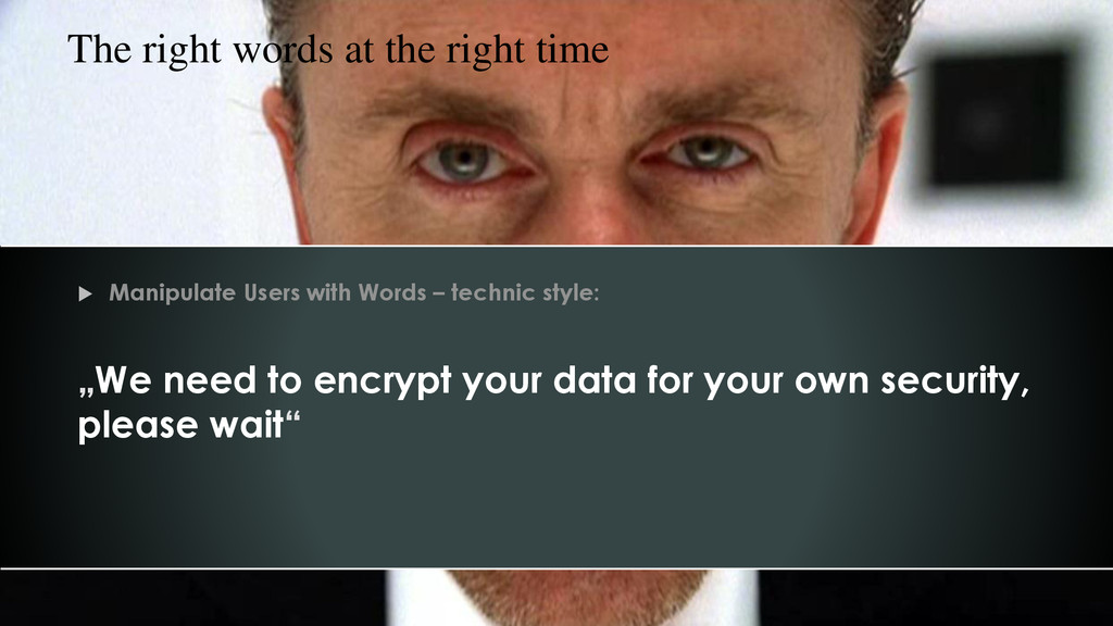  Manipulate Users with Words – technic style: ...