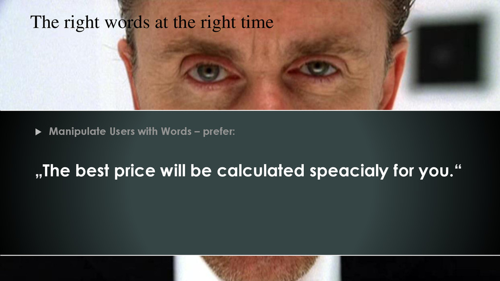 """ Manipulate Users with Words – prefer: """"The be..."""