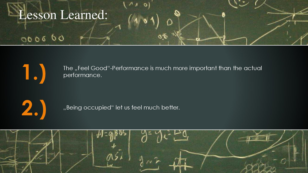 """Lesson Learned: 1.) The """"Feel Good""""-Performance..."""
