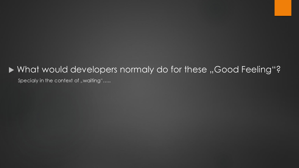 """ What would developers normaly do for these """"G..."""