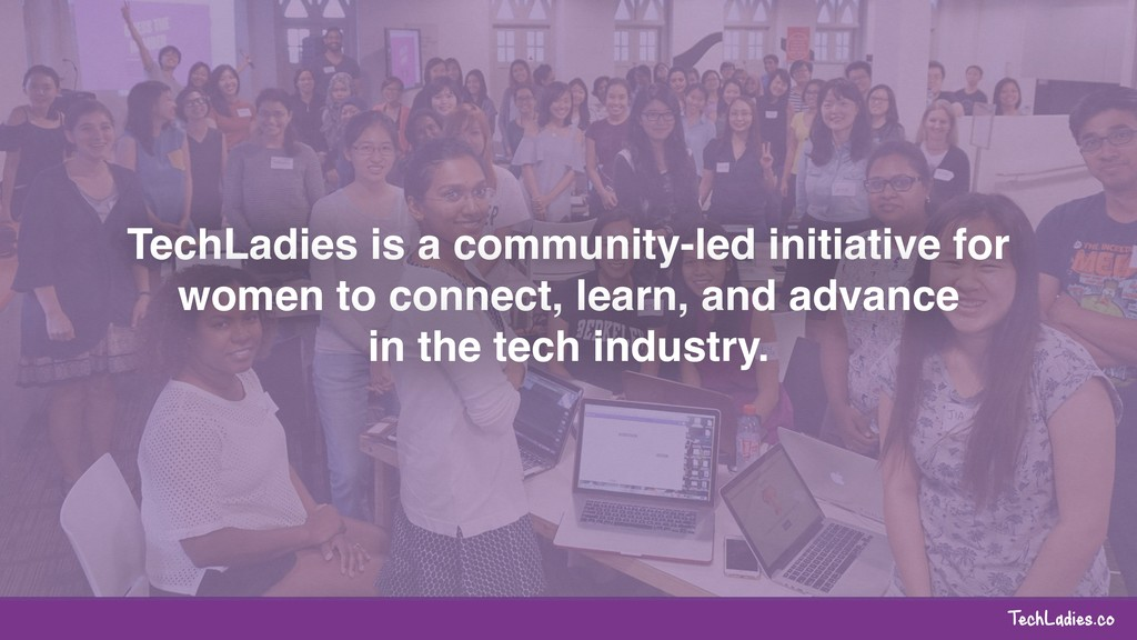 TechLadies.co TechLadies is a community-led ini...