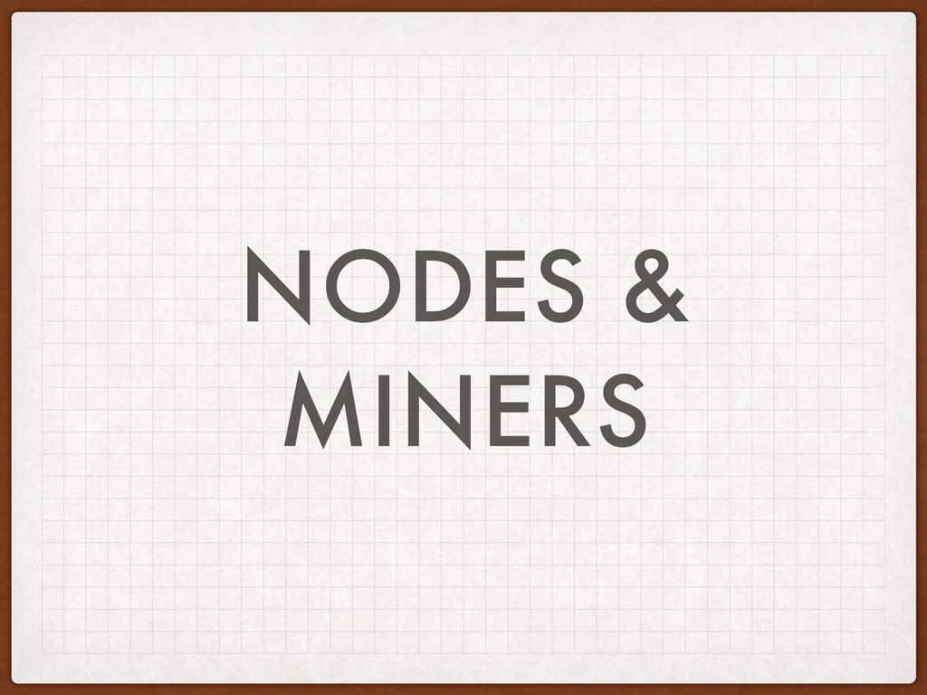 NODES & MINERS