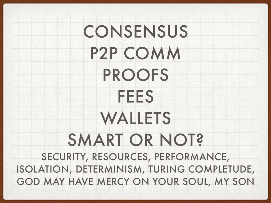 CONSENSUS P2P COMM PROOFS FEES WALLETS SMART OR...