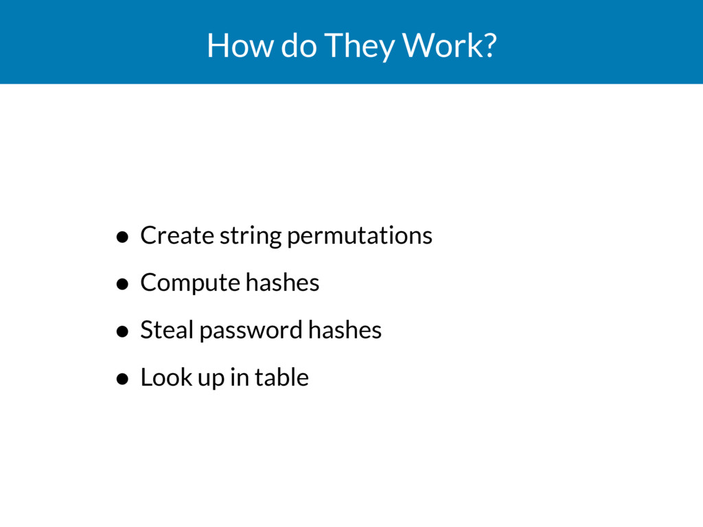 How do They Work? • Create string permutations ...