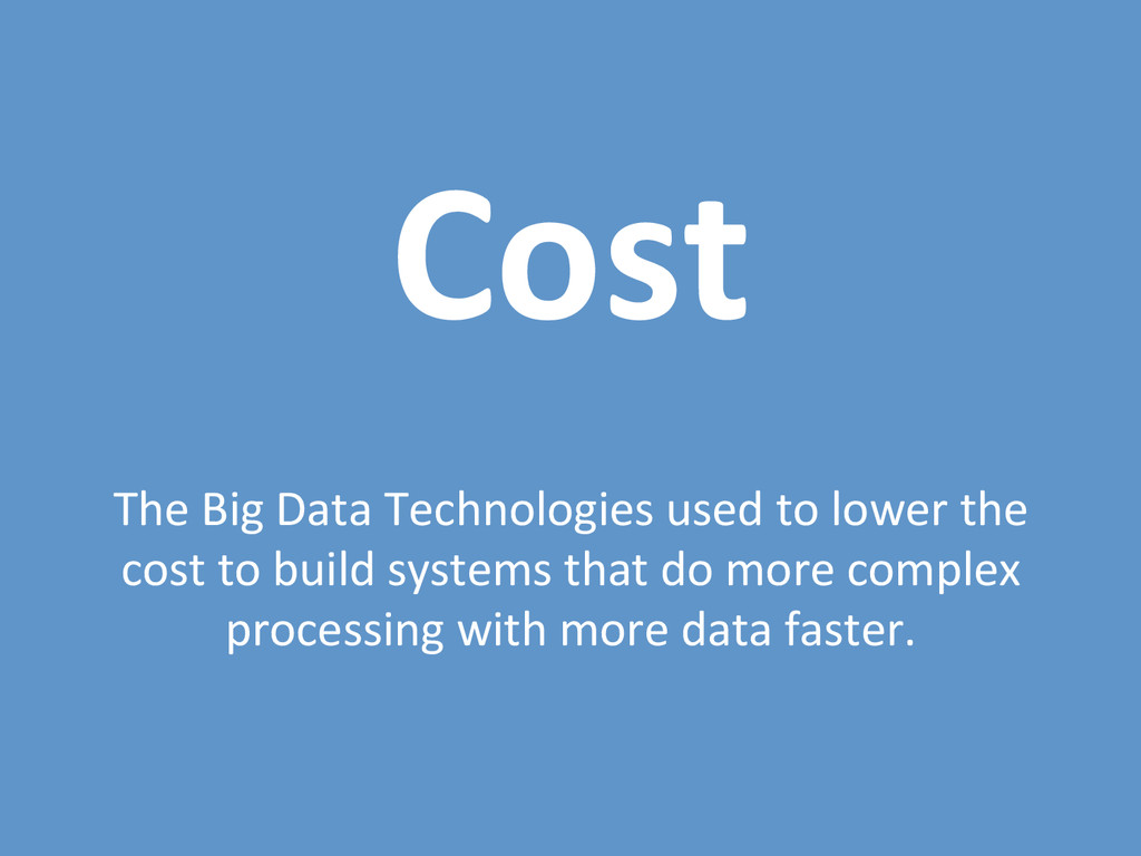 Cost$ $ The#Big#Data#Technologies#used#to#lower...
