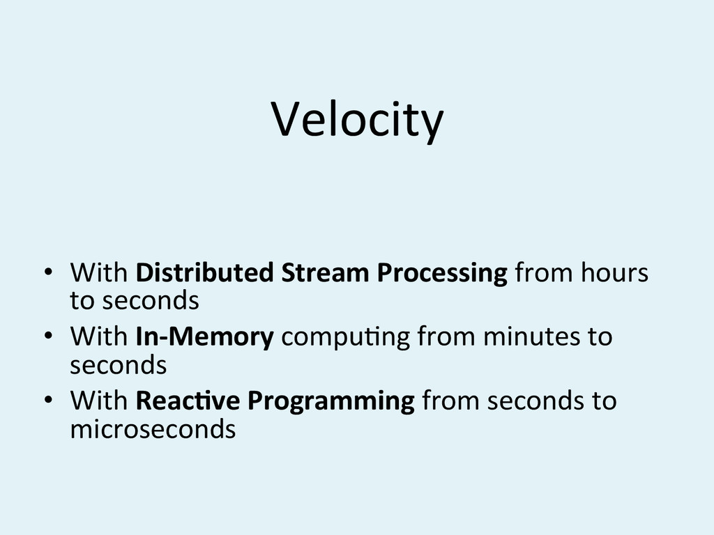 Velocity# • With$Distributed$Stream$Processing...