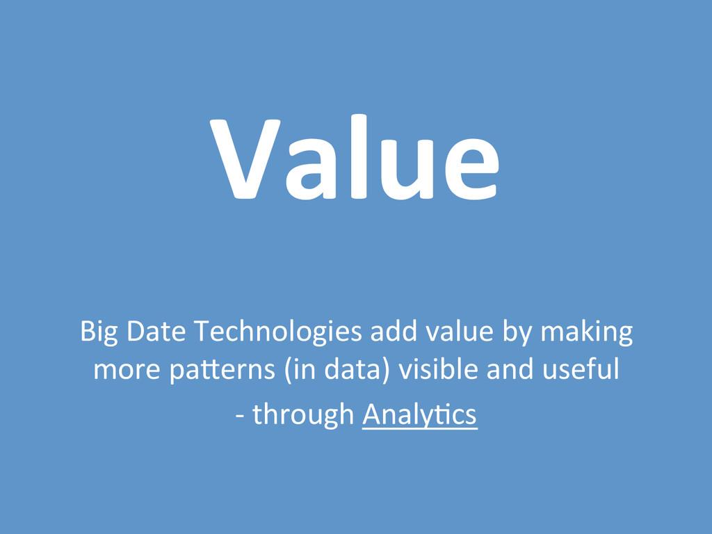 Value$ $ Big#Date#Technologies#add#value#by#mak...