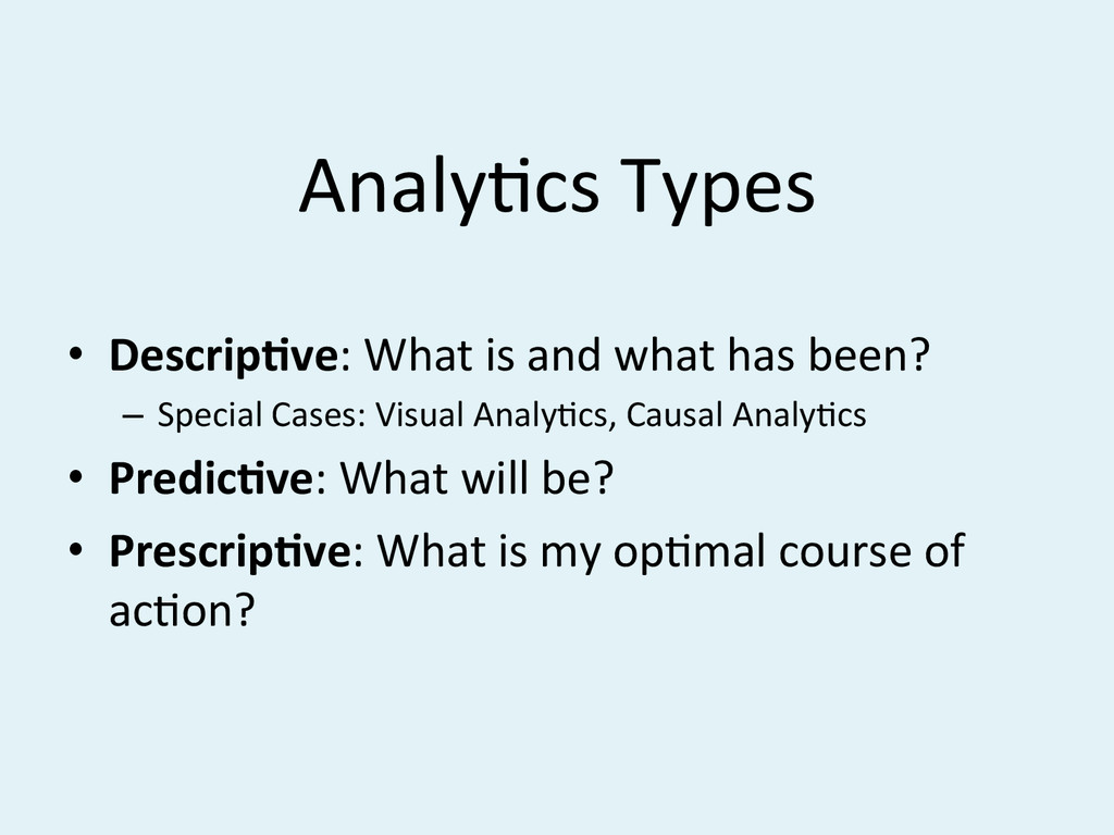 AnalyBcs#Types# • Descrip-ve:#What#is#and#what...